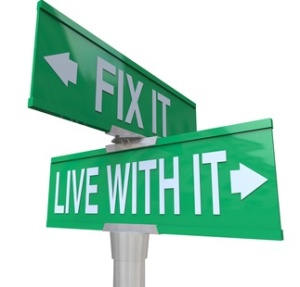 crossroads of fixing or tolerating